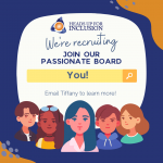 """Blue box with white circle text box that reads """"We're Recruiting. Join our passionate board"""" with a yellow search bar below that reads """"you!"""" email Tiffany to learn more. Clip art image of 5 diverse individuals are pictured below."""